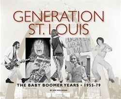 Generation St. Louis - The Baby Boomer Years by Joe Holleman  #STL