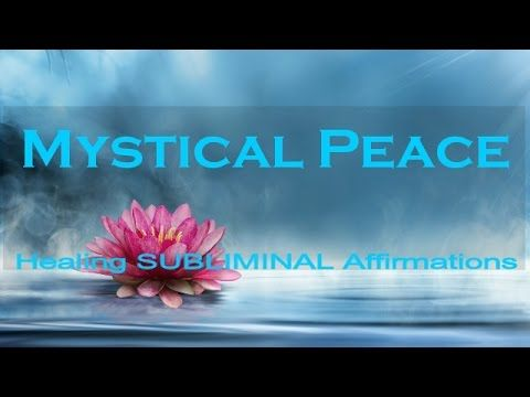 Mystical Peace | Subliminal Healing Affirmations | Delta | Deep Sleep | Isochronic | Binaural - YouTube
