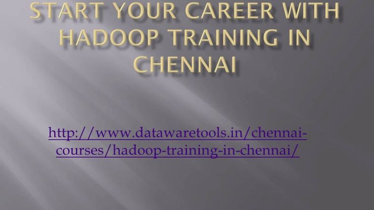 Want to Start your career with our hadoop Training in chennai, check the link below: http://www.datawaretools.in/chennai-courses/hadoop-training-in-chennai/