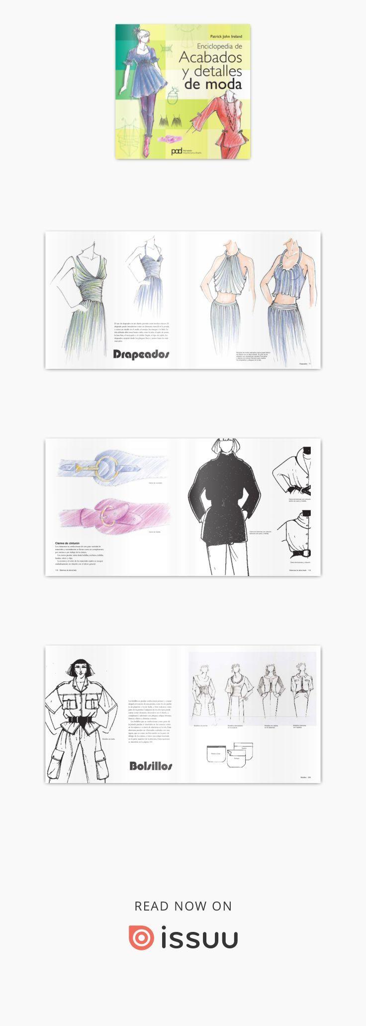 Moda - Enciclopedia de acabados y detalles de moda  Un recurso creativo indispensable para diseñadores de moda, ilustradores o cualquier otro profesional que forme parte de la industria del diseño. Esta inspiradora guía explicativa cubre cada uno de los posibles acabados y detalles de las prendas de vestir: diferentes tipos de cuellos, puños, volantes, bolsillos, cinturones, cierres, plisados y drapeados…