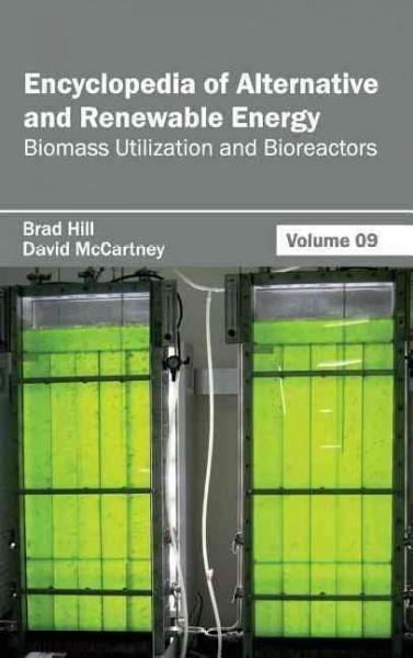 Encyclopedia of Alternative and Renewable Energy: Biomass Utilization and Bioreactors