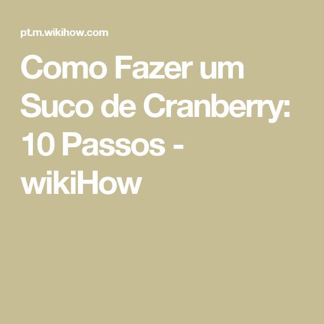 Como Fazer um Suco de Cranberry: 10 Passos - wikiHow
