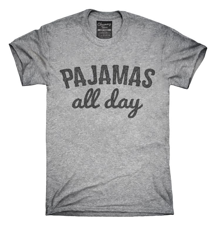 Pajamas All Day T-shirts, Hoodies,