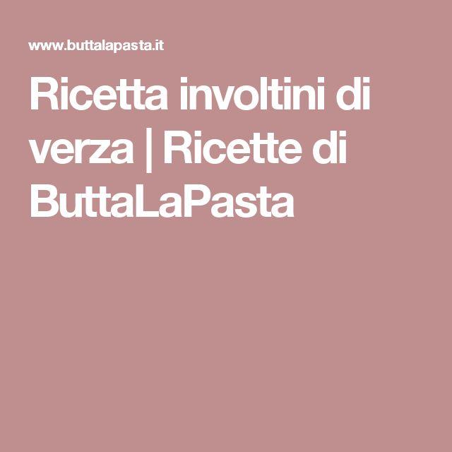 Ricetta involtini di verza   Ricette di ButtaLaPasta