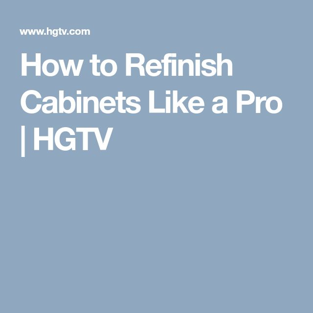 How to Refinish Cabinets Like a Pro | HGTV