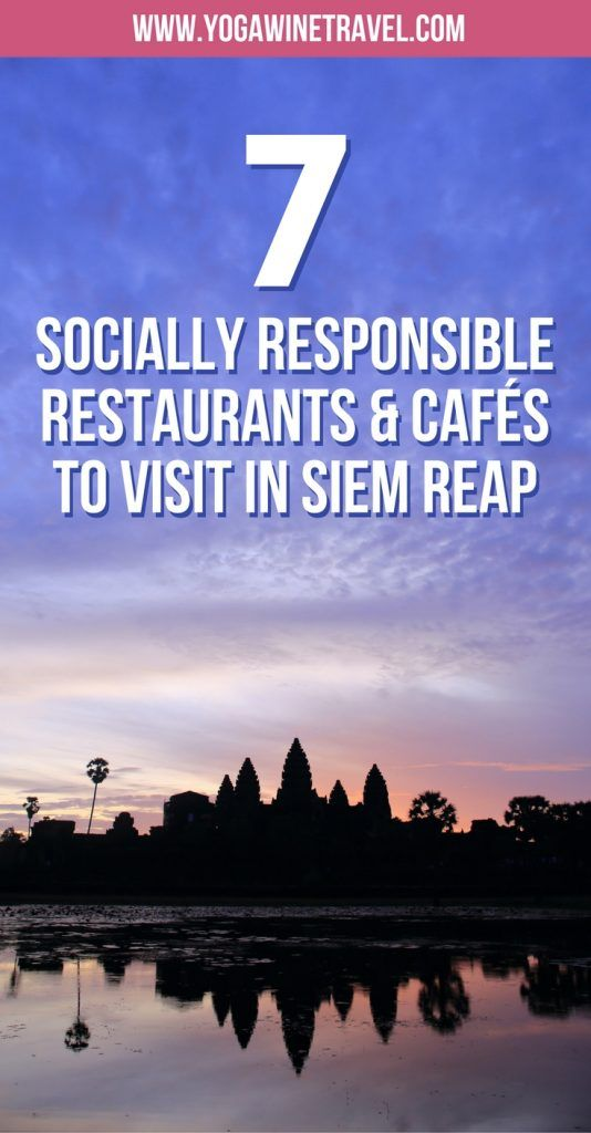 Yogawinetravel.com: 7 Socially Responsible Restaurants & Cafés to Visit in Siem Reap, Cambodia. There are many restaurants, cafés and training facilities in Siem Reap dedicated to helping young Cambodian people gain valuable work skills and employment opportunities. If you are planning a visit to Siem Reap to visit the incredible temples in the Angkor Archaeological Park, get your fill of delicious food while ensuring that your tourism dollars are going towards community development.