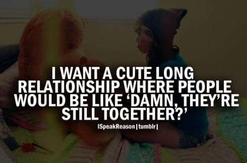 I Want Cute Relationship Quotes Tumblr