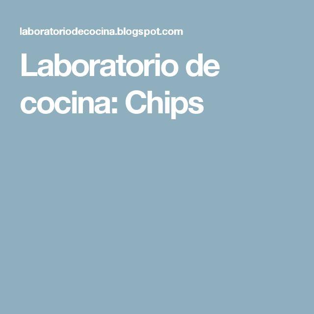 Laboratorio de cocina: Chips