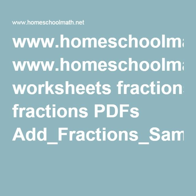 Printables Homeschoolmath.net Worksheets www homeschoolmath net worksheets fractions pdfs add same easy denominators pdf