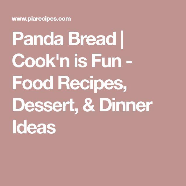 Panda Bread | Cook'n is Fun - Food Recipes, Dessert, & Dinner Ideas