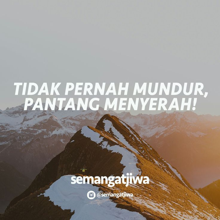 Tetap semangat. Pantang menyerah!