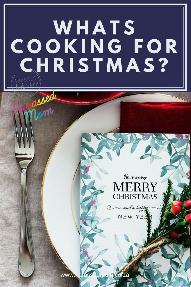 What are you making for your Christmas meal? I am looking for some tips and ideas. #harassedmom #christmas #christmasfood #christmasday #happy #celebrate #momblogger