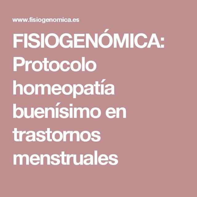 FISIOGENÓMICA: Protocolo homeopatía buenísimo en trastornos menstruales