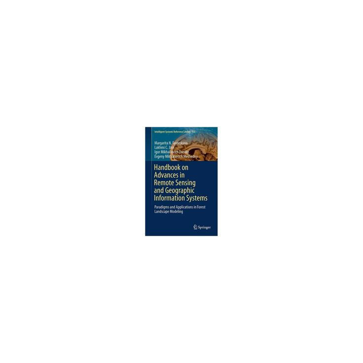 Handbook on Advances in Remote Sensing and Geographic Information Systems : Paradigms and Applications