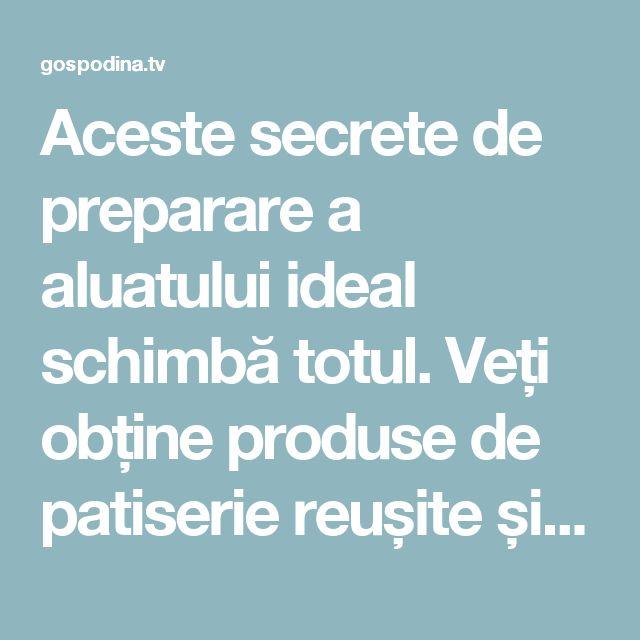 Aceste secrete de preparare a aluatului ideal schimbă totul. Veți obține produse de patiserie reușite și extraordinare… - Gospodina.TV