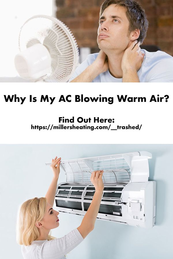 Why Is My Ac Blowing Warm Air Ac System