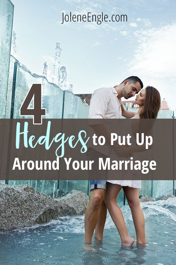 4 Hedges to Put Up Around Your Marriage via @https://www.pinterest.com/joleneengle/