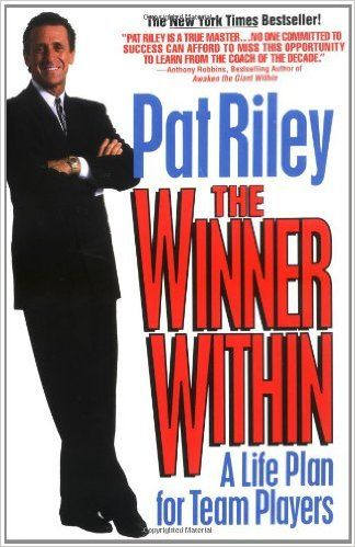 The Winner Within: A Life Plan for Team Players: Pat Riley: 9780425141755: Amazon.com: Books