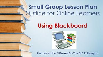 """Have fun and incorporate technology by downloading this easy-to-understand PowerPoint presentation called: Small Group Lesson Plan Outline for Online Learners - Using Blackboard.-Focuses on the """"I Do-We Do-You Do"""" Philosophy-This is just a simple, easy-to-understand outline of how you can EASILY setup your small group online lesson plan for online learners."""