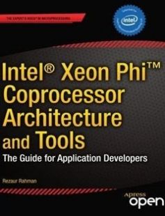 Intel Xeon Phi Coprocessor Architecture and Tools: The Guide for Application Developers free download by Rezaur Rahman ISBN: 9781430259268 with BooksBob. Fast and free eBooks download.  The post Intel Xeon Phi Coprocessor Architecture and Tools: The Guide for Application Developers Free Download appeared first on Booksbob.com.