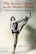 NEW The Ancient Dancer in the Modern World: Responses to Greek and Roman Dance
