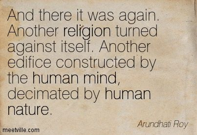 Arundhati Roy Young   Arundhati Roy: And there it was again. Another religion turned against ...