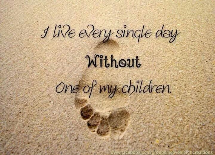 I live every single day without my only child :( #Pregnancylossawareness