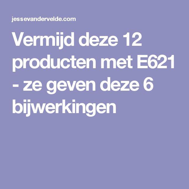 Vermijd deze 12 producten met E621 - ze geven deze 6 bijwerkingen