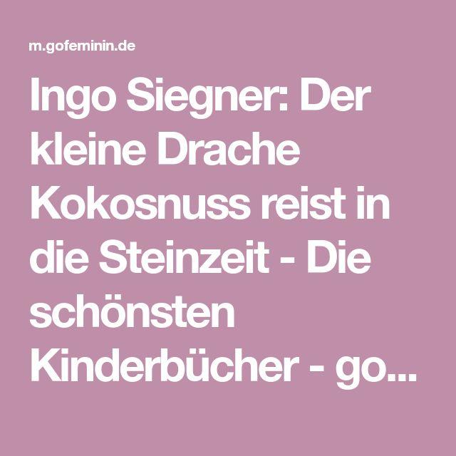 Ingo Siegner: Der kleine Drache Kokosnuss reist in die Steinzeit - Die schönsten Kinderbücher - gofeminin