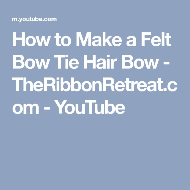 How to Make a Felt Bow Tie Hair Bow - TheRibbonRetreat.com - YouTube