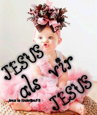 Jesus se Kindertjies: JESUS  als vir  JESUS