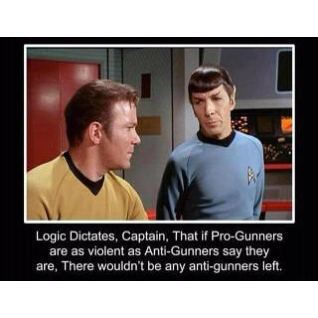 Antigunn Left, Politics Incorrect, 2Nd Amendment, Funny, Guns Control, Stars Trek, Humor, Spock, Logic Dictator