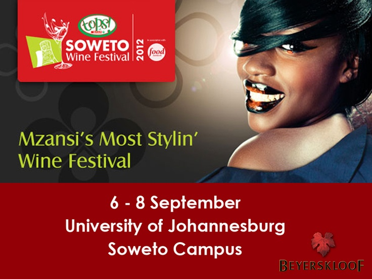 The Soweto Wine Festival is officially the place to be on the first weekend of September every year. http://www.beyerskloof.co.za/