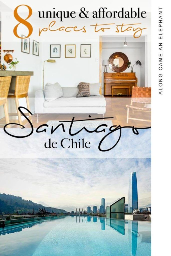 Where To Stay In Santiago Chile 8 Most Stunning Hideaways