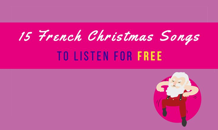 15 French Christmas songs to listen for Free