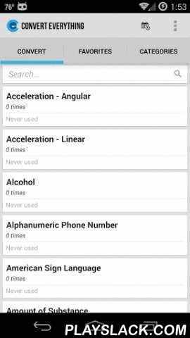 Convert Everything - Units  Android App - playslack.com , Free version is ad supported.*** IF JUST PREFER JUST A SIMPLE UNIT CONVERTER WITHOUT ALL THE BELLS AND WHISTLES CHECK OUT UNIT CONVERTER PLUS BY CLICKING MY NAME AND VIEWING MORE OF MY APPS ***** Convert Everything Seriously Converts Any Unit of Measurement to Another - Lifehacker **** Convert All the Things with Convert Everything - XDA Developers **Unit converter & calculator:Acceleration AngularBattery charge timeAcceleration…