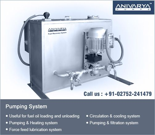 Pumping Systems • Useful for fuel oil loading and unloading • Pumping & Heating system • Force feed lubrication system • Circulation & cooling system • Pumping & filtration system Company Name: -  Anivaryapumps Address: - Plot No. 2716, Phase-IV, G.I.D.C.Estate, WADHWAN -363 035 City: - Surendranagar State: - Gujarat Country: - India Zip code: - 363035 Phone No: - +91-2752-241479  Website: http://www.anivaryapumps.com/