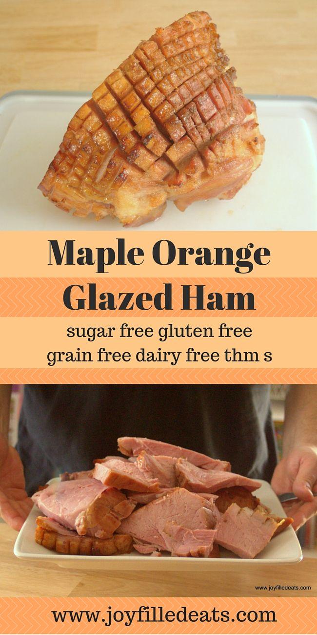 Maple Orange Glazed Ham - Low Carb, Sugar Free, Gluten Free, Grain Free, Easy Easter or Christmas holiday dinner