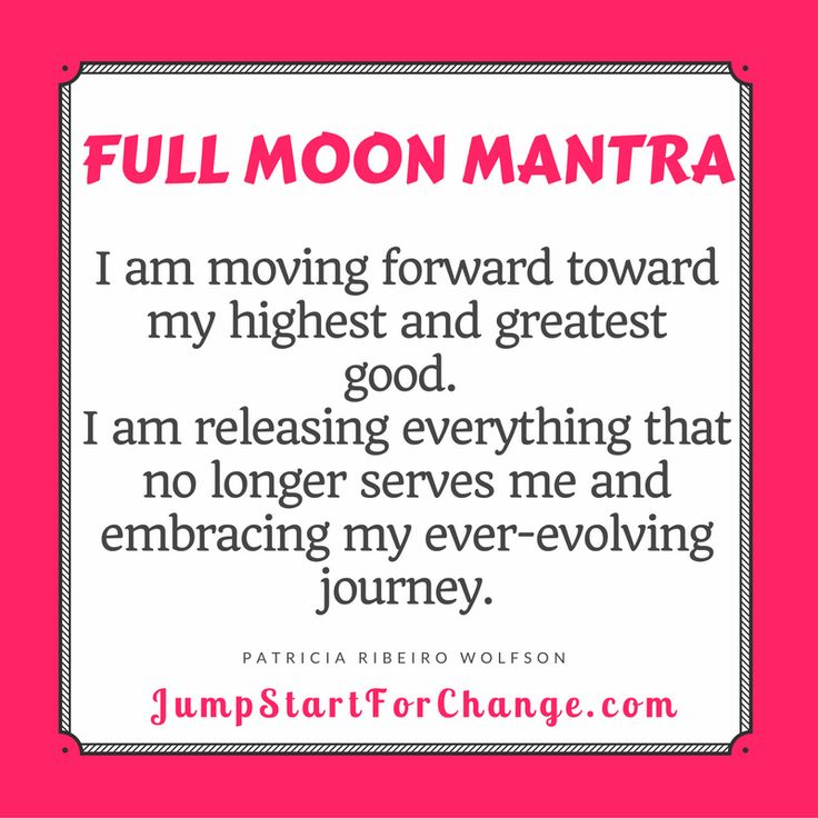 In honor of the SUPERMOON, I did a full moon ritual and created this mantra to repeat over and over again as I try to let go of those things that no longer serve me and welcome the actions that propel me forward.  Consider what you need to remove from your life and use the powerful energy of the full moon to assist you in shedding whatever is holding you back.
