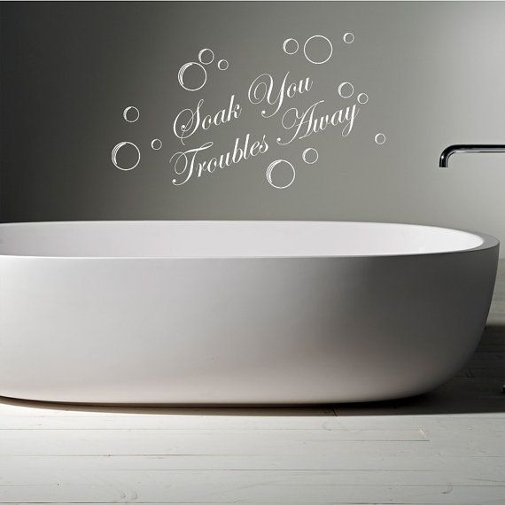 Soak Your Troubles Away Bathroom Wall Quote Wall Stickers Decals Via Etsy