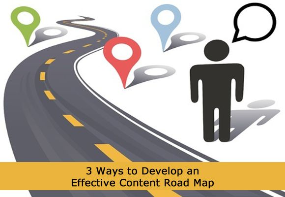 3 Ways to Develop an Effective Content Marketing Plan