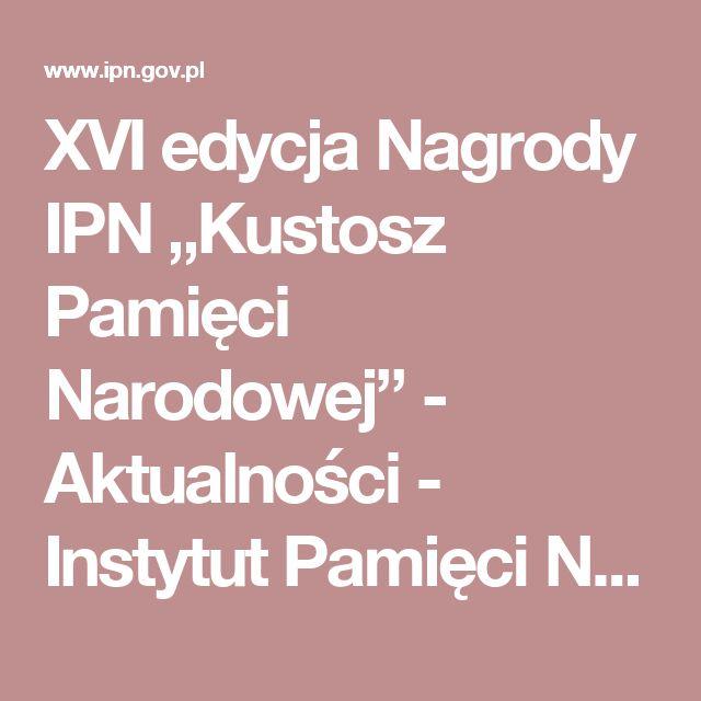 """XVI edycja Nagrody IPN """"Kustosz Pamięci Narodowej"""" - Aktualności -  Instytut Pamięci Narodowej"""