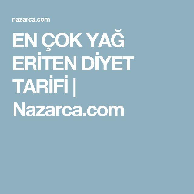 EN ÇOK YAĞ ERİTEN DİYET TARİFİ   Nazarca.com