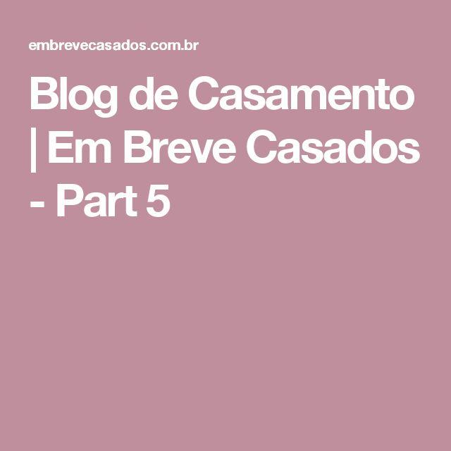 Blog de Casamento | Em Breve Casados - Part 5