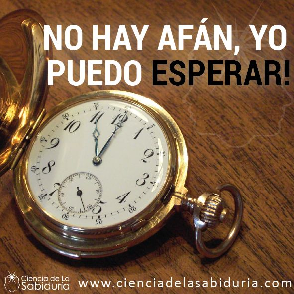 #Cienciadelasabiduría NO eagerness, I can wait!