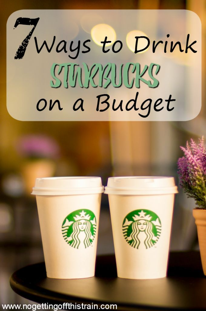 Is Starbucks getting too expensive for you? Here are seven ways to drink Starbucks on a budget so you can still enjoy your coffee!
