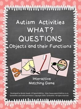 Autism Activities: What? questions (objects and their functions) Repinned by SOS Inc. Resources pinterest.com/sostherapy/.