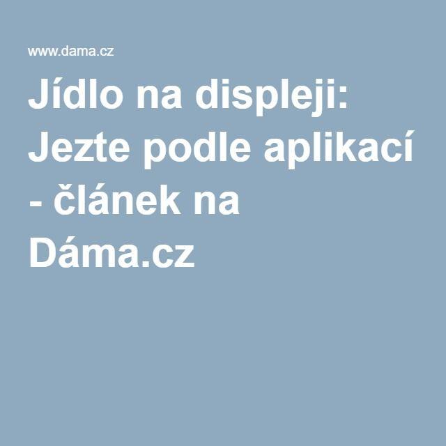Jídlo na displeji: Jezte podle aplikací - článek na Dáma.cz
