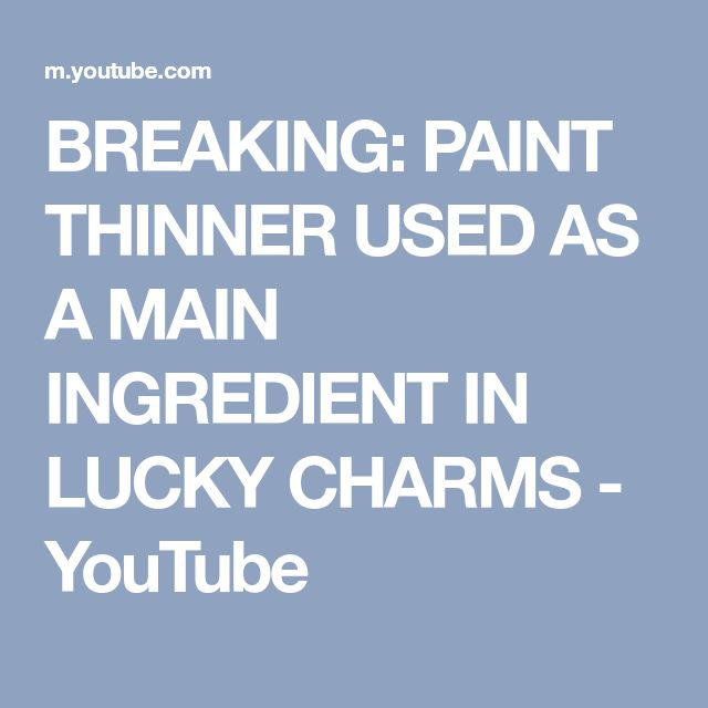 BREAKING: PAINT THINNER USED AS A MAIN INGREDIENT IN LUCKY CHARMS - YouTube
