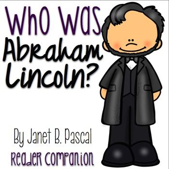 Who was Abraham Lincoln? by Janet B Pascal - reader comprehension companion